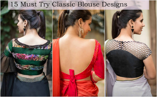 15 Must Try Classic Blouse Designs