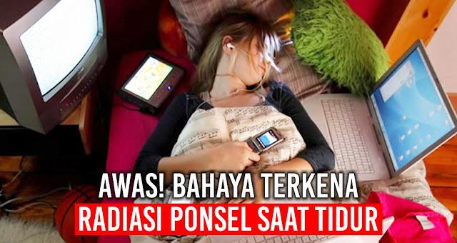 Awas! Bahaya Terkena Radiasi Ponsel Saat Tidur