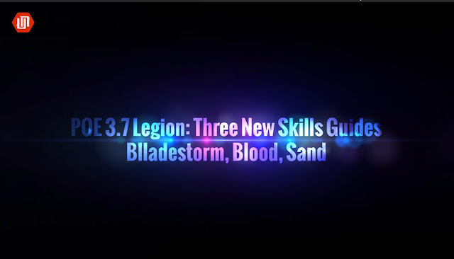 POE 3 7 Legion: Bladestorm, Blood, Sand Three New Skills Guides