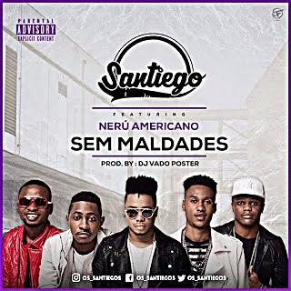 Os Santiegos - Sem Maldade feat Nerú Americano e Dj Vado Poster (Afro House) || Faça o Download