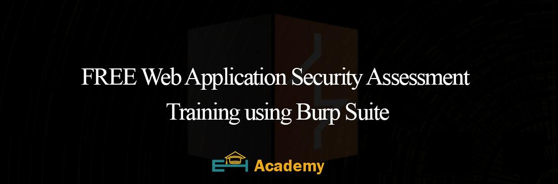 Burp Suite for Web Vulnerability Assessment, Free Training