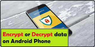 Encrypt or Decrypt data on Android and iphone 2019, How To Hide Your Images In Android Phone