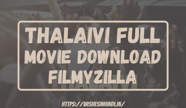 Thalaivi Full Movie Download Filmyzilla