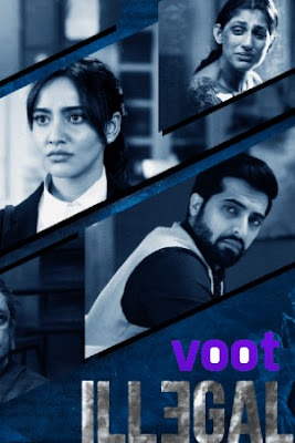 Illegal S01 2020 Hindi VOOT Exclusive x264 720p WEB-DL  2.5GB