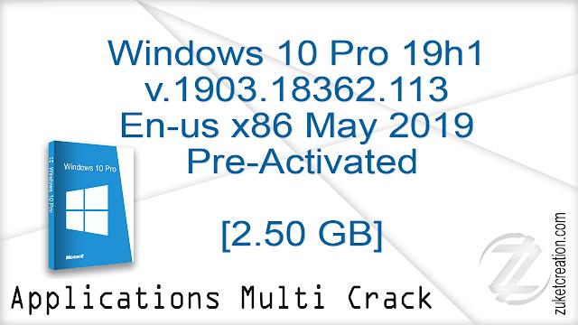 Windows 10 Pro 19h1 v.1903.18362.113 En-us x86 May2019 Pre-Activated |  2.50 GB