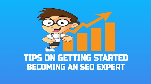 Tips on Getting Started Becoming an SEO Expert