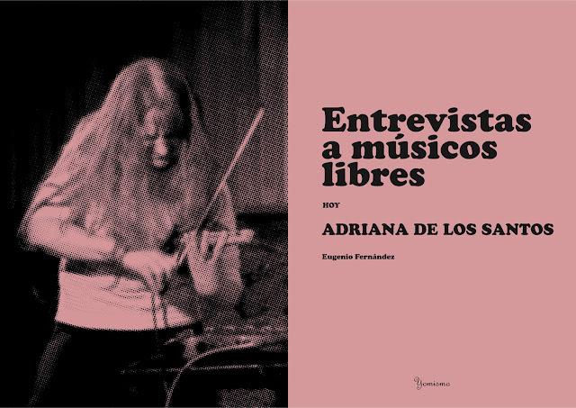 Entrevistas a músicos libres: Adriana de los Santos