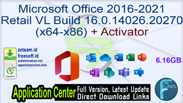Microsoft Office 2016-2021 Retail VL Build 16.0.14026.20270 (x64-x86) + Activator_ ZcTeam.id