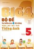 BIG 4 Bộ Đề Tự Kiểm Tra 4 Kỹ Năng Tiếng Anh Lớp 3, 4, 5 (tập 1, tập 2) PDF