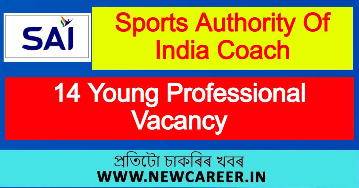 SAI Recruitment 2021 : Apply For 14 Young Professional Vacancy