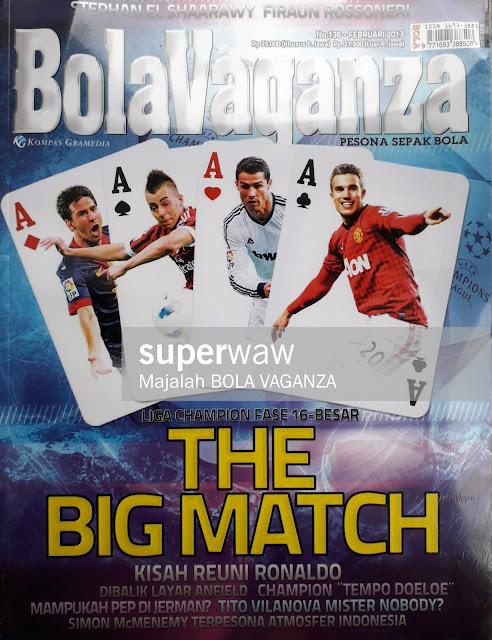 MAJALAH BOLA VAGANZA: THE BIG MATCH