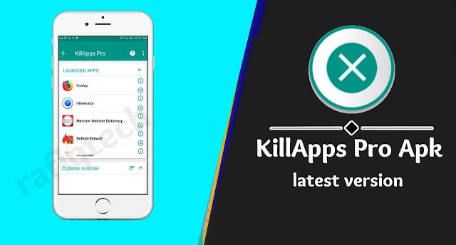 تحميل تطبيق KillApps Pro لأندرويد بأحدث إصدار