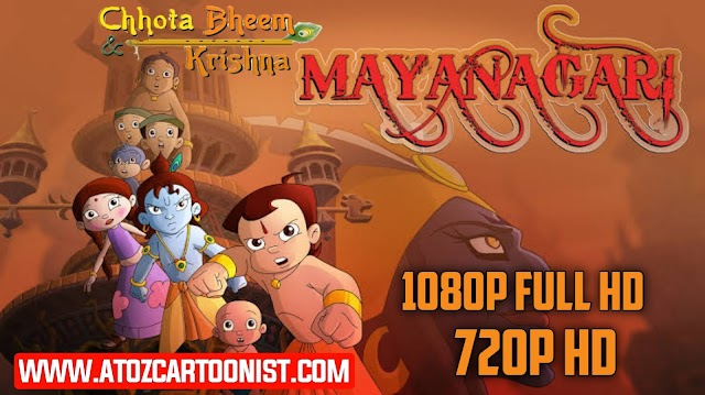 CHHOTA BHEEM & KRISHNA IN MAYANAGARI FULL MOVIE IN HINDI & TELUGU DOWNLOAD (720P & 1080P)
