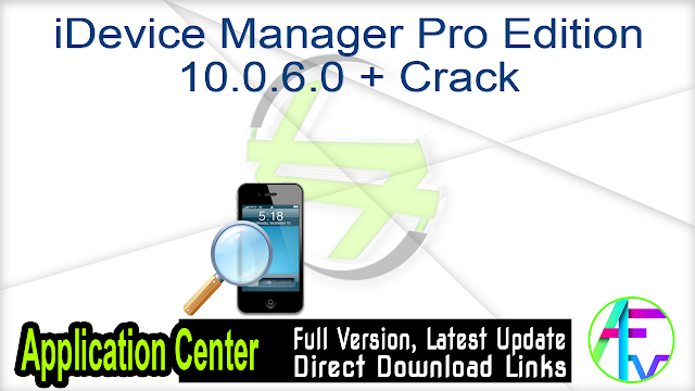 iDevice Manager Pro Edition 10.0.6.0 + Crack