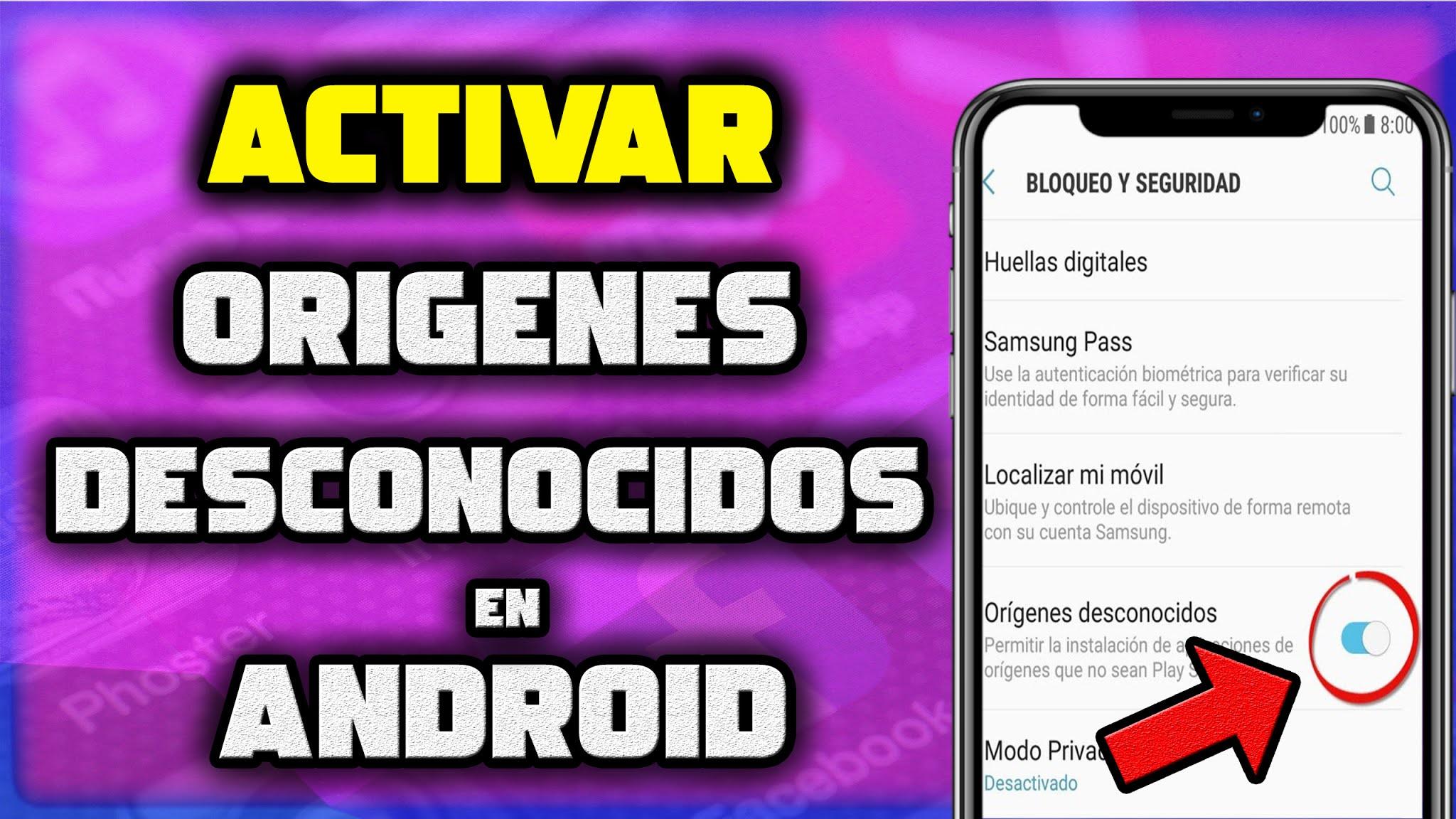 Activar Origenes Desconocidos en Android 8 y 9