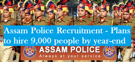 assam-police-recruitment-9,000-people-paramnews