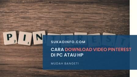 Cara download video pinterest di pc atau hp