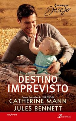 Destino Imprevisto (Catherine Mann e Jules Bennett)