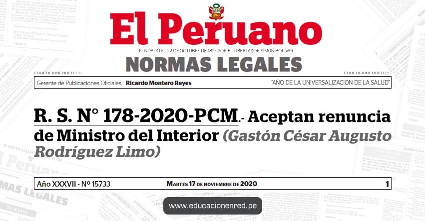 R. S. N° 178-2020-PCM.- Aceptan renuncia de Ministro del Interior (Gastón César Augusto Rodríguez Limo)
