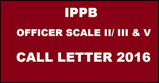 IPPB Call Letter 2016 Admit Card For Officers Scale II III V