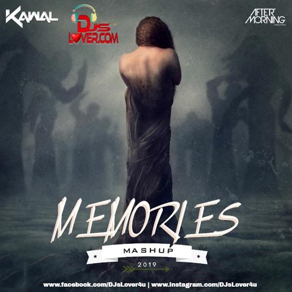 Memories Mashup 2019 DJ Kawal X Aftermorning