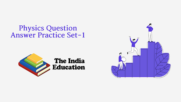 Physics Question Answer Practice Set-1