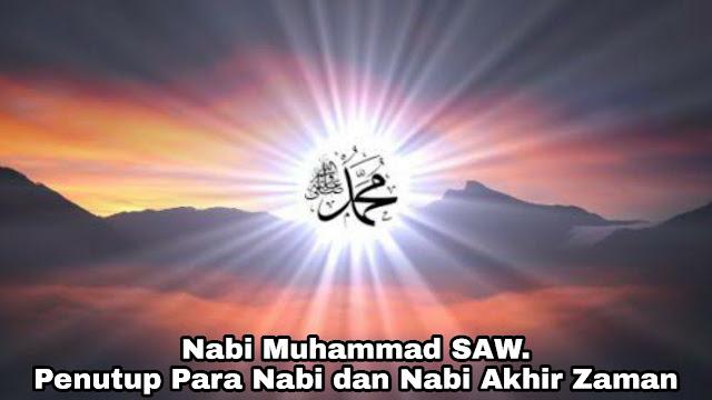 Kisah Nabi Muhammad SAW. - Nabi Akhir Zaman dan Penutup Para Nabi