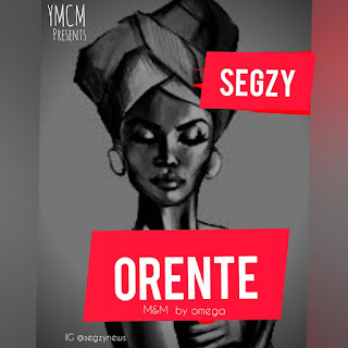DOWNLOAD MP3 : SEGZY -- ORENTE