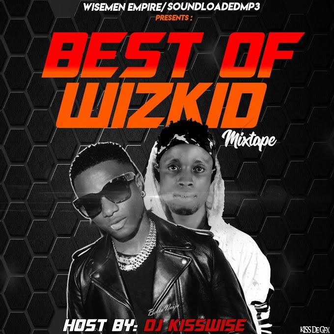 Mixtape:Dj Kisswise-Best Of Wizkid