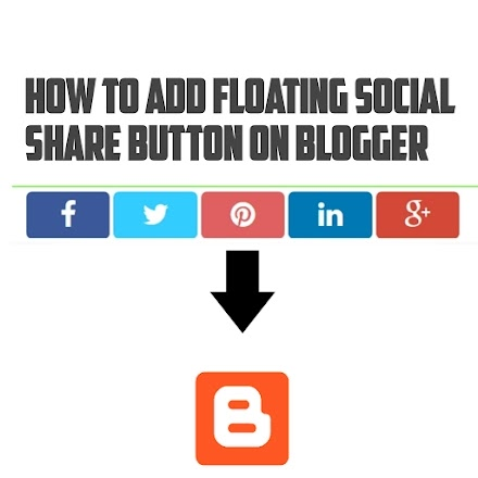 How To Add Custom Floating Social Share Buttons Gadget To Blogger