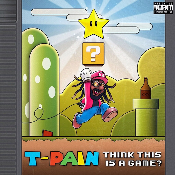 tpain think its a game