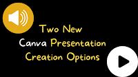 Two%2Bnew%2Bcanva%2Bpresentation%2Bcreation%2Boptions Two Cool New Presentation Creation Options in Canva