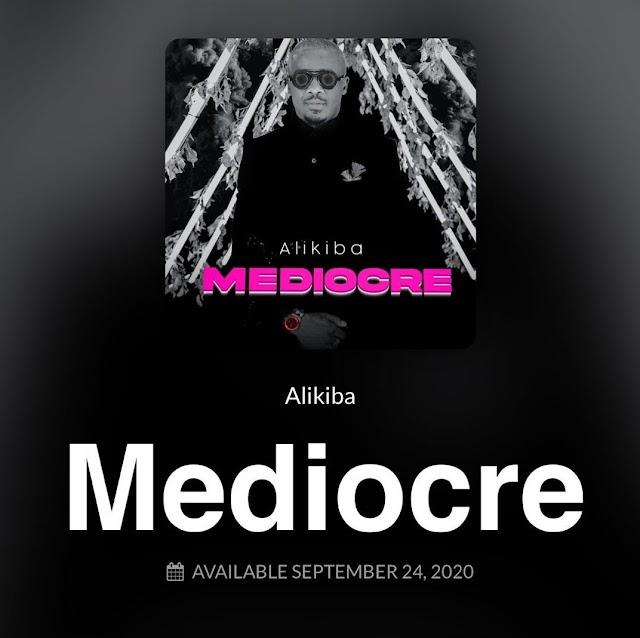 Download Audio : Alikiba - MEDIOCRE Mp3