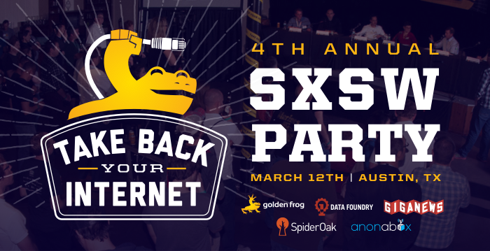 Join Giganews at the Take Back Your Internet Party During SXSW interactive on March 12th.