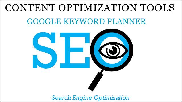 Google Keyword Planner,content optimization tools