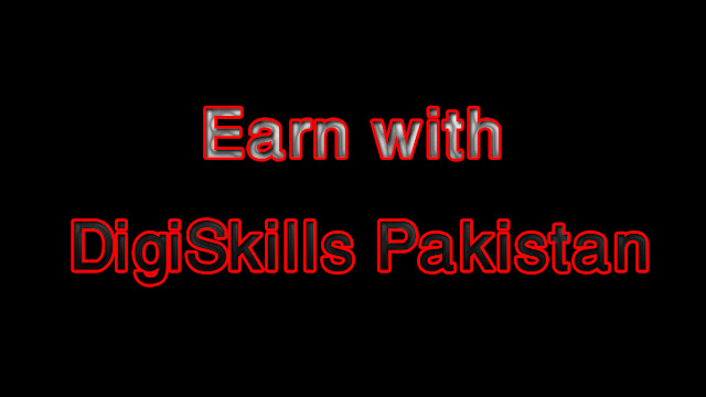How To Earn from DigiSkills Course in Pakistan?