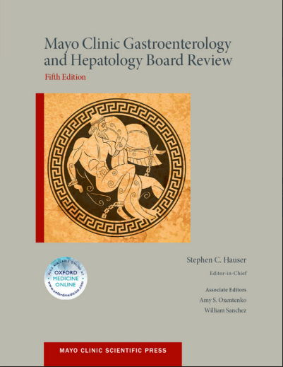 Stephen Hauser-Mayo Clinic Gastroenterology and Hepatology Board Review 5th Edition (2014) [PDF]