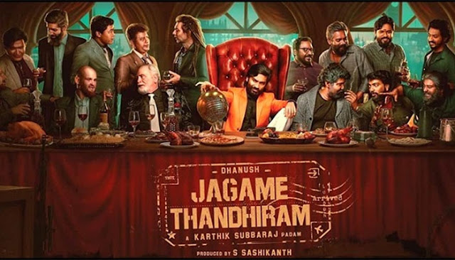 Dhanush Starer Tamil Movie Jagame Thandhiram Leaked Online by Tamilrockers in HD Streaming and Downloading: eAskme