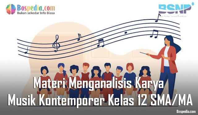 Materi Menganalisis Karya Musik Kontemporer Kelas 12 SMA/MA