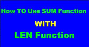 مهارات الاكسل | استخدام دالة الجمع sum مع الدالة Len بطريقة سهلة EXCEL Skills: Use SUM Function With Len Function