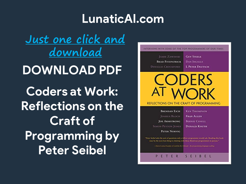 Coders at Work: Reflections on the Craft of Programming PDF Free Download