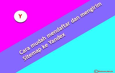 Cara Mudah mendaftar dan Verifikasi [yandex-verification] Blogspot  ke Yandex Webmaster