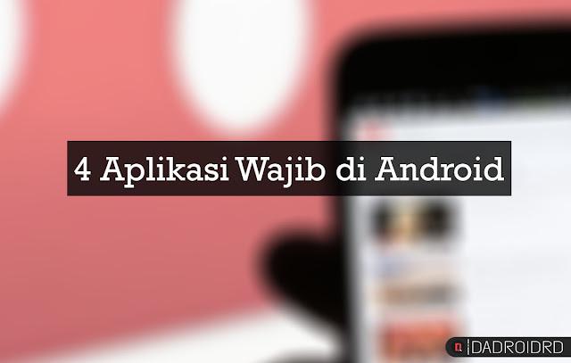 4 aplikasi ini nampaknya sangat sering di gunakan dan selalu ada di setiap smartphone Android yang ada saat ini