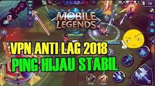 VPN Anti Lag Mobile Legends 2018