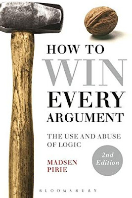 [Free Amazon ebook]How to Win Every Argument: The Use and Abuse of Logic-Madsen Pirie