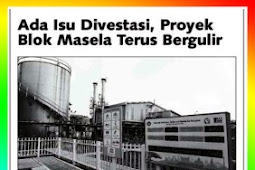 There is a Divestment Issue, the Masela Block Project Continues to Scroll