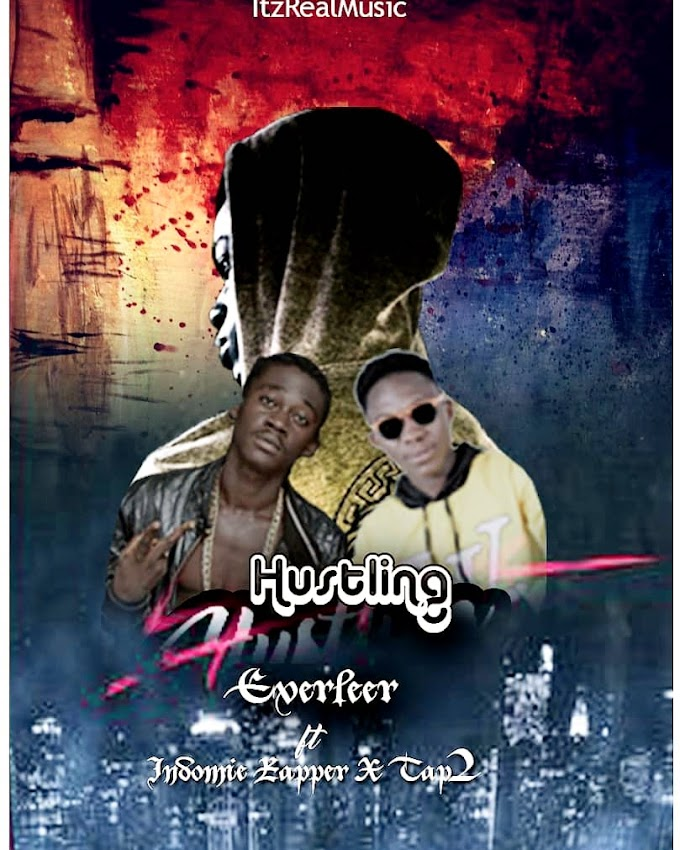 Everleer – Hustling Ft Indomie Rapper & Tap 2