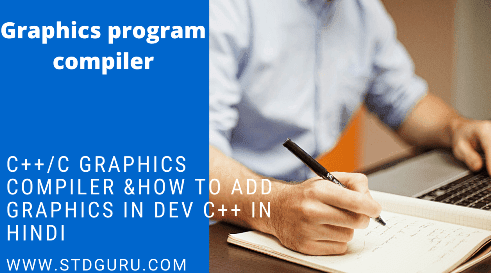 What is Dev C++ in & How to use is Dev C++ in&Graphics run in Dev c++,graphics program compiler in Hind