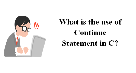 Continue statement in C