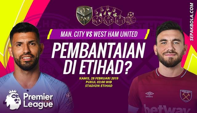 Prediksi Manchester City vs West Ham United, Kamis 28 Februari 2019 Pukul 03:00 WIB